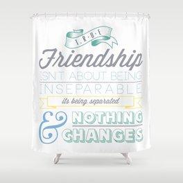 True Friendship Shower Curtain