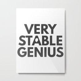 Very Stable Genius Metal Print