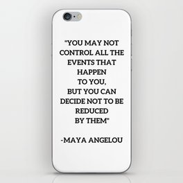 MAYA ANGELOU - WISE WORDS ON CONTROL iPhone Skin
