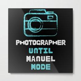 Professional Photographer To Manual Mode Metal Print