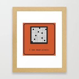 I see Dead Pixels Framed Art Print