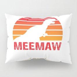 Grandma Gift Meemaw Saurus Rex Meemaw Saurus T-shirt Pillow Sham