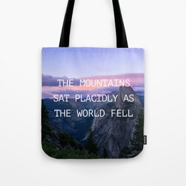 The mountains sat placidly Tote Bag