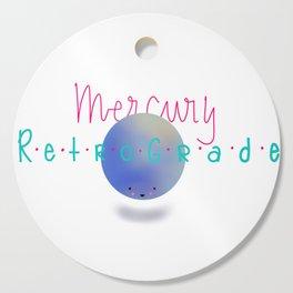 Mercury Retrograde Cutting Board