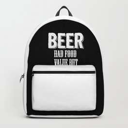 Beer had food value but Food has no beer value Backpack