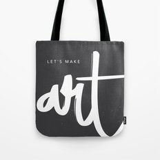 Let's make art. Tote Bag