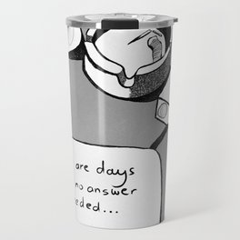 No Answer Needed | Drawing | Black and White Travel Mug