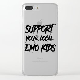 Support your local emo kids Clear iPhone Case