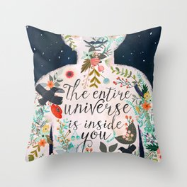 The entire universe is inside you Throw Pillow