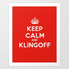 Keep calm and KlingOFF Art Print