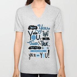 Today You Are You... -Dr. Seuss Unisex V-Neck