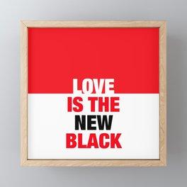 LOVE is the new black IV – Plain Framed Mini Art Print