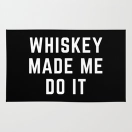 Whiskey Made Me Do It Funny Quote Rug