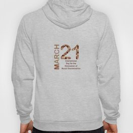International day for the elimination of racial discrimination- March 21 Hoody