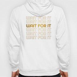 Wait For It - Aaron Burr - Hamilton Hoody