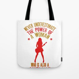Never Underestimate A Woman Who is Also A Guitarist design Tote Bag