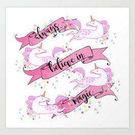 *Always believe in magic* Art Print