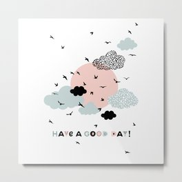 HAVE A GOOD DAY poster Metal Print