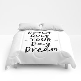 Don't Quit Your Daydream black and white modern typographic quote poster canvas wall art home decor Comforters