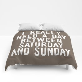 I REALLY NEED A DAY BETWEEN SATURDAY AND SUNDAY (Brown) Comforters