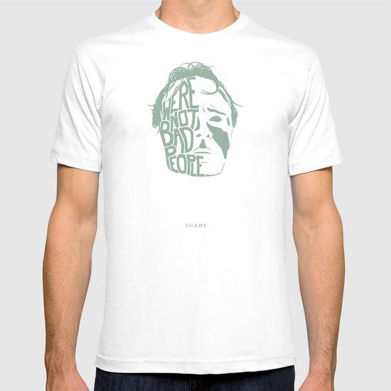 We're Not Bad People. -Shame T-shirt