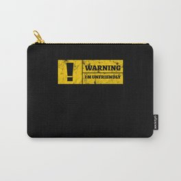 WARNING I'M UNFRIENDLY Carry-All Pouch