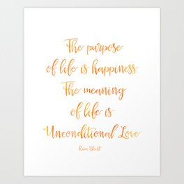 The purpose of life is happiness Rami Bleckt quote Mango Art Print