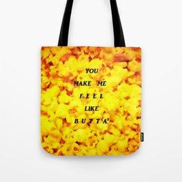 You Make Me Feel Like Butta' 2 Tote Bag