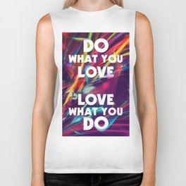 Do What You love | Love What You Do Biker Tank
