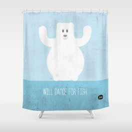 Will Dance For Fish Shower Curtain