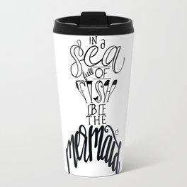 Be the Mermaid Travel Mug