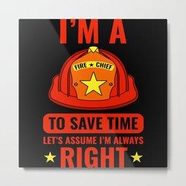 Fire Chief Save Time Emergency Hose Metal Print