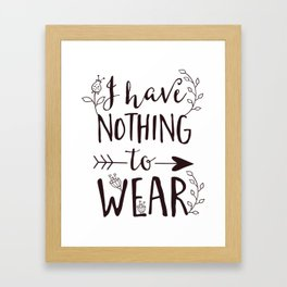 I Have Nothing to Wear Fancy Cool Shirt Framed Art Print