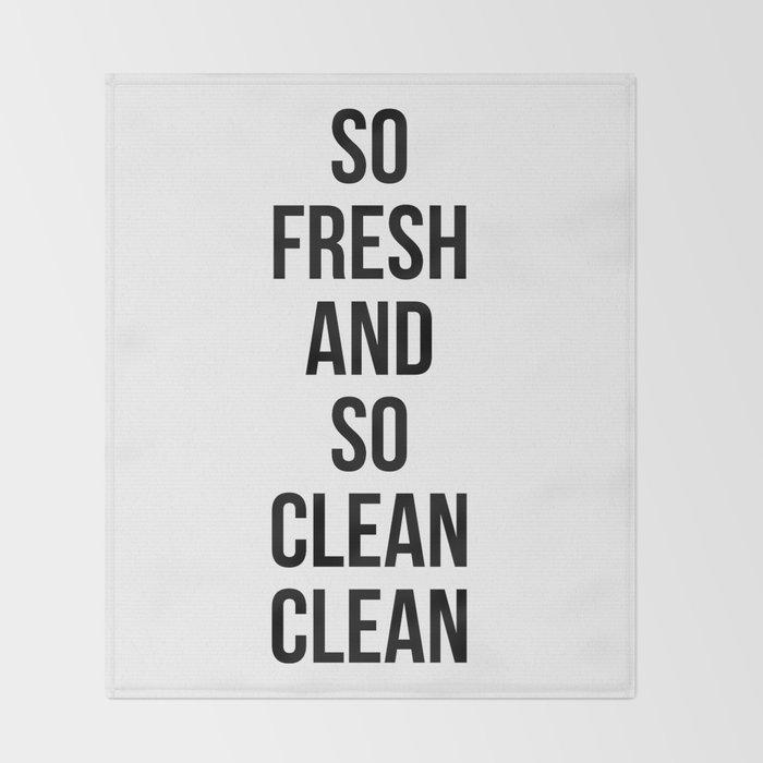 So Fresh And So Clean Clean Throw Blanket