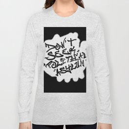 Don't Seek Political Asylum Long Sleeve T-shirt