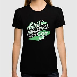hard is not impossible T-shirt