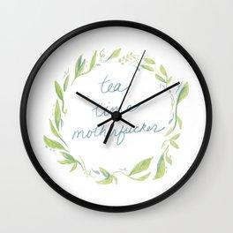 Tea Time Motherfucker Wall Clock