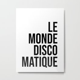 LE MONDE DISCO MATIQUE Metal Print