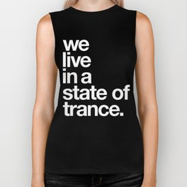 We Live In A State Of Trance Biker Tank