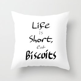 Life is short. Throw Pillow