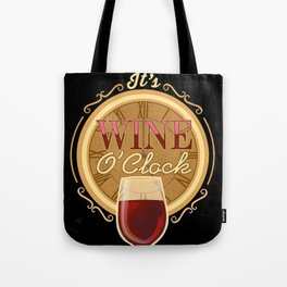 It's Wine O'Clock Tote Bag