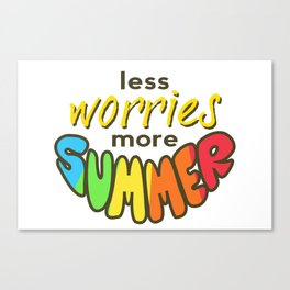 Less Worries, More Summer, Summer design, white version Canvas Print