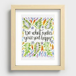 Do What Makes Your Soul Happy Recessed Framed Print