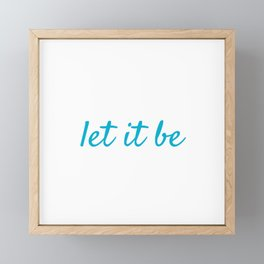 let it be Framed Mini Art Print