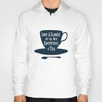 scandal Hoodies featuring Love & Scandal are the Best Sweeteners of Tea by andy fielding