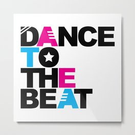 Retro Dance Beat EDM Quote Metal Print