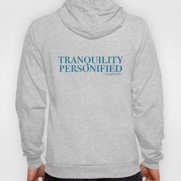 Tranquility Personified Hoody
