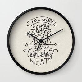 ...I Stay Whiskey Neat Wall Clock