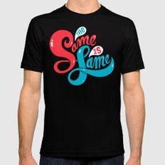 The Same is Lame Mens Fitted Tee Black SMALL
