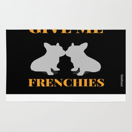 Give Me Frenchies Rug